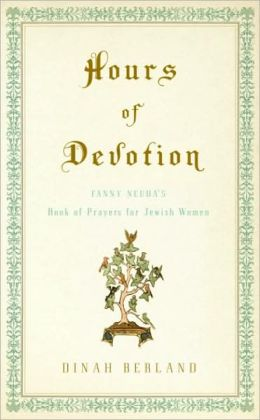 Hours of Devotion: Fanny Neuda's Book of Prayers for Jewish Women