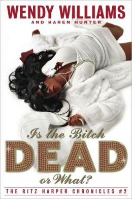 Is the Bitch Dead, Or What? (Ritz Harper Chronicles Book 2)