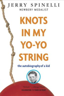 Knots in My Yo-yo String: The Autobiography of a Kid
