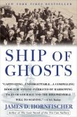 Book Cover Image. Title: Ship of Ghosts:  The Story of the USS Houston, FDR's Legendary Lost Cruiser, and the Epic Saga of Her Survivors, Author: James D. Hornfischer