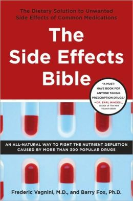 The Side Effects Bible: The Dietary Solution to Unwanted Side Effects of Common Medications