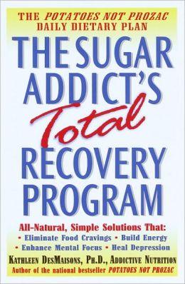 Sugar Addict's Total Recovery Program