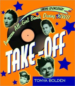 Take-off: American All-Girl Bands During WWII