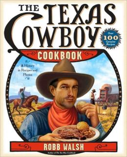 Texas Cowboy Cookbook: A History in Recipes and Photos