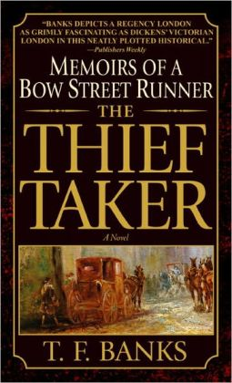 The Thief-Taker: Memoirs of a Bow Street Runner