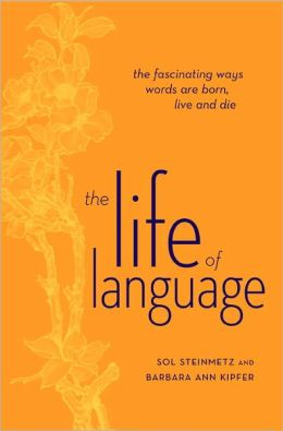 Life of Language: The Fascinating Ways Words Are Born, Live and Die