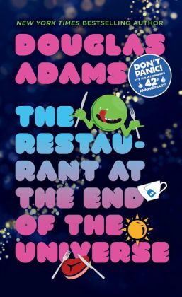 The Restaurant at the End of the Universe (Hitchhiker's Guide Series #2)