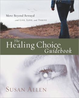 The Healing Choice Guidebook: Move Beyond Betrayal