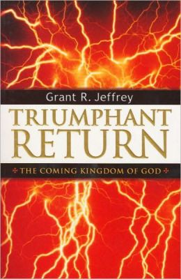 Triumphant Return: The Coming Kingdom of God