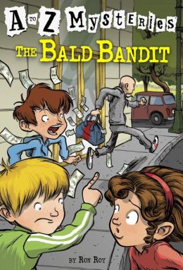 The Bald Bandit (A to Z Mysteries Series #2)