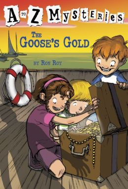 The Goose's Gold (A to Z Mysteries Series #7)
