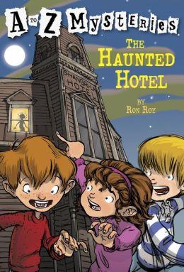 The Haunted Hotel (A to Z Mysteries Series #8)