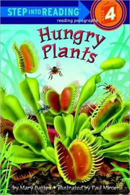 Hungry Plants (Step into Reading Book Series: A Step 4 Book)