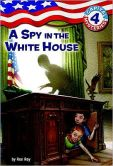 Book Cover Image. Title: A Spy in the White House (Capital Mysteries Series #4), Author: Ron Roy