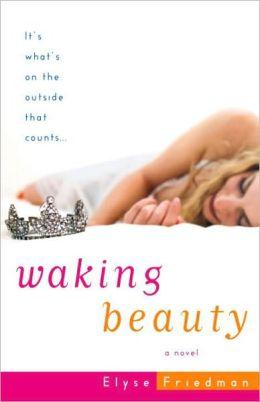 Waking Beauty: A Novel