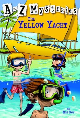 The Yellow Yacht (A to Z Mysteries Series #25)