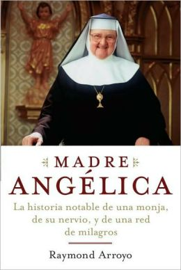 Madre Angélica (The Prayers and Personal Devotions of Mother Angelica)