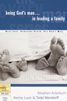 Being God's Man in Leading a Family (The Every Man Series)