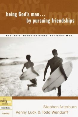 Being God's Man by Pursuing Friendships (The Every Man Series)