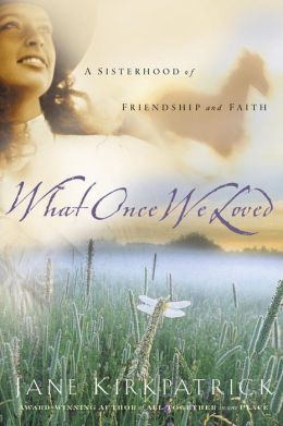 What Once We Loved (The Kinship and Courage Series #3)