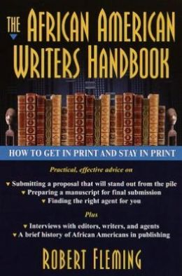 African American Writer's Handbook: How to Get in Print and Stay in Print