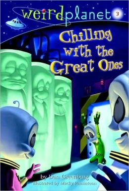 Chilling with the Great Ones (Weird Planet Series #3)