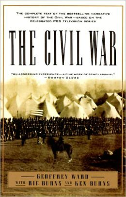 Civil War: The Complete Text of the Bestselling Narrative History of the Civil War--Based on the Celebrated PBS Television Series