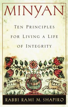 Minyan: Ten Principles for Living a Life of Integrity