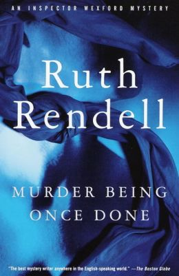 Murder Being Once Done (Chief Inspector Wexford Series #7)
