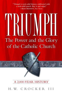 Triumph: The Power and the Glory of the Catholic Church, a 2,000-Year History