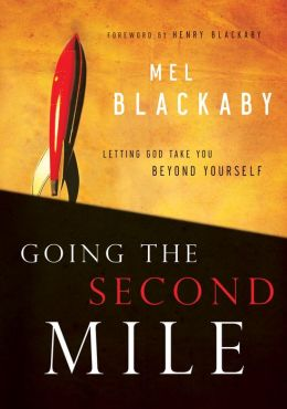 Going the Second Mile: Letting God Take You Beyond Yourself