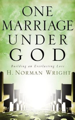 One Marriage under God: Building an Everlasting Love