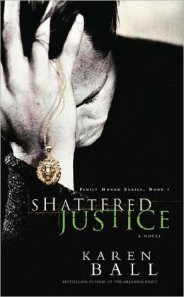 Shattered Justice (Family Honor Series)