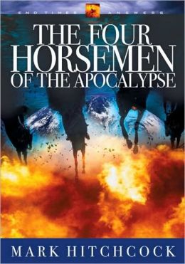 The Four Horsemen of the Apocalypse (End Times Answers Series #7)