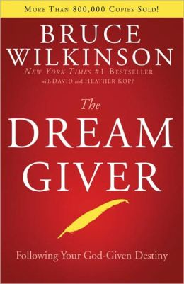 Dream Giver: Following Your God-Given Destiny