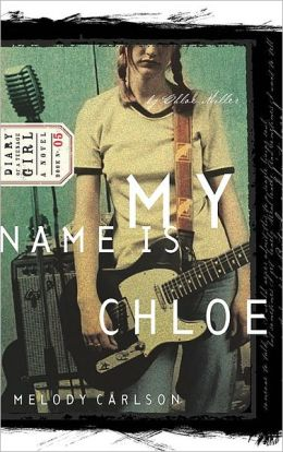 My Name Is Chloe (Diary of a Teenage Girl Series: Cloe #1)