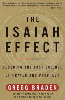 Isaiah Effect: Decoding the Lost Science of Prayer and Prophecy
