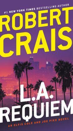 L.A. Requiem (Elvis Cole and Joe Pike Series #8)