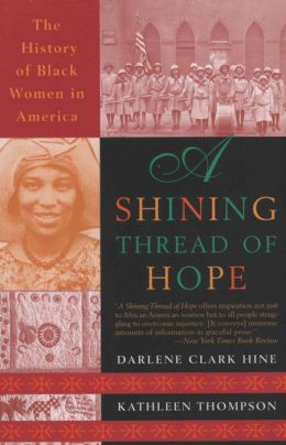 A Shining Thread of Hope: The History of Black Women in America