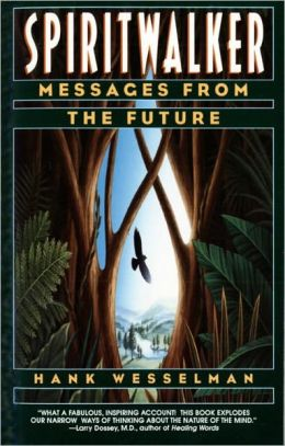 Spiritwalker : Messages from the Future