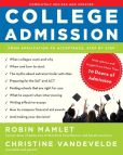 Book Cover Image. Title: College Admission:  From Application to Acceptance, Step by Step, Author: Robin Mamlet