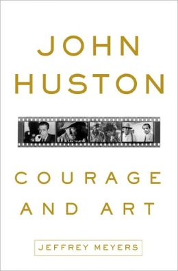 John Huston: Courage and Art