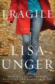 Book Cover Image. Title: Fragile:  A Novel, Author: Lisa Unger
