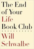 Book Cover Image. Title: The End of Your Life Book Club, Author: Will Schwalbe