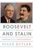 Book Cover Image. Title: Roosevelt and Stalin:  Portrait of a Partnership, Author: Susan Butler