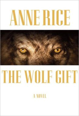 The Wolf Gift (The Wolf Gift Chronicles Series #1)