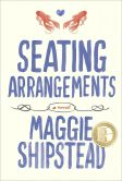 Book Cover Image. Title: Seating Arrangements, Author: Maggie Shipstead