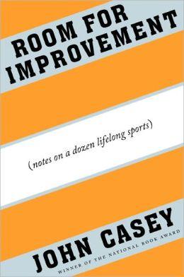 Room for Improvement: Notes on a Dozen Lifelong Sports