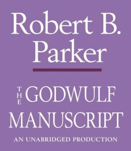 The Godwulf Manuscript (Spenser Series #1)