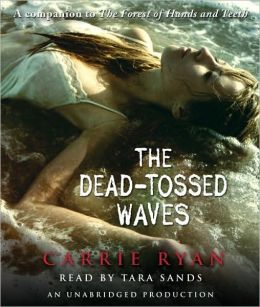 The Dead-Tossed Waves (Forest of Hands and Teeth Series #2)